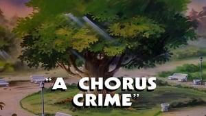 A Chorus Crime