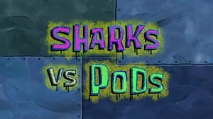SpongeBob SquarePants Season 9 : Sharks vs. Pods