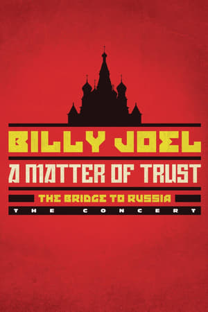 Billy Joel: A Matter of Trust - The Bridge to Russia