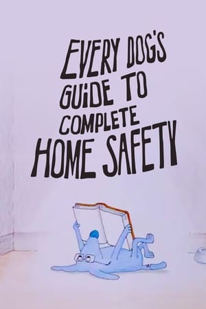 Every Dog's Guide to Complete Home Safety
