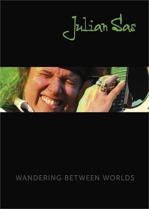Julian Sas: Wandering Between Worlds