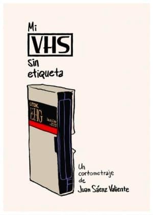 Mi VHS Sin Etiqueta