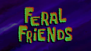SpongeBob SquarePants Season 10 : Feral Friends
