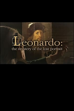 Leonardo: The Mystery of the Lost Portrait