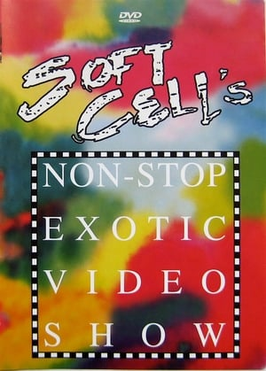 Soft Cell - Soft Cell's Non-Stop Exotic Video Show
