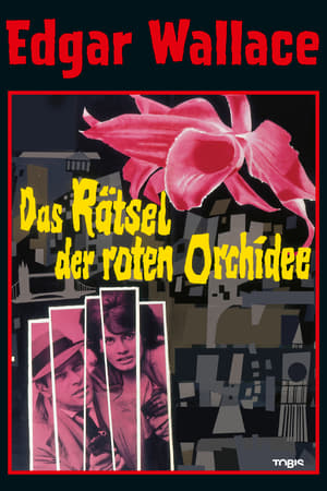 Edgar Wallace: Das Rätsel der roten Orchidee