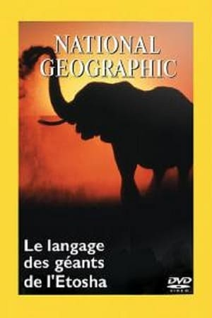 National Geographic : Le Langage des géants d'Etosha