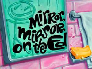 Mirror, Mirror, on the Ed