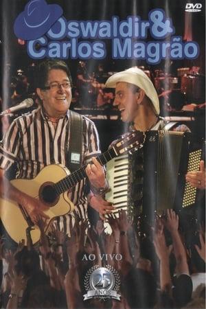 Oswaldir & Carlos Magrão 25 Anos Ao Vivo