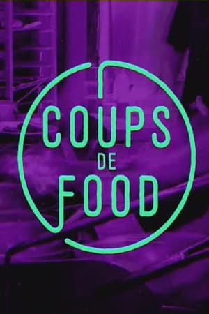 watch Coups de food  online   next episode
