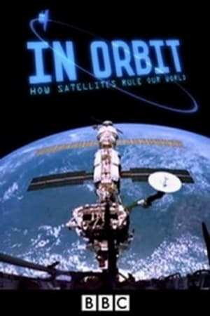 Watch In Orbit: How Satellites Rule Our World Full Movie