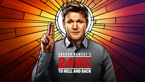 Gordon Ramsay's 24 Hours to Hell and Back - 2018