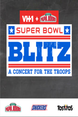 Watch Super Bowl Blitz: A Concert for the Troops Full Movie