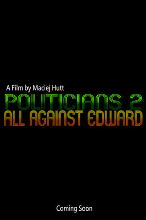 Politicians 2: All Against Edward