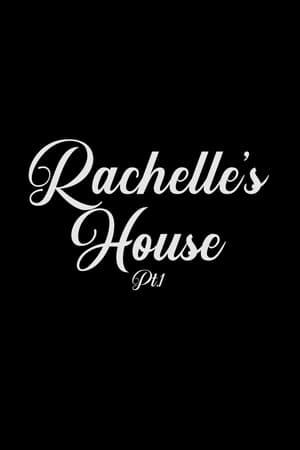 Rachelle's House (2018)