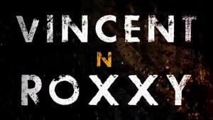 Capture of Vincent N Roxxy
