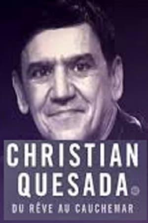 Christian Quesada : du rêve au cauchemar