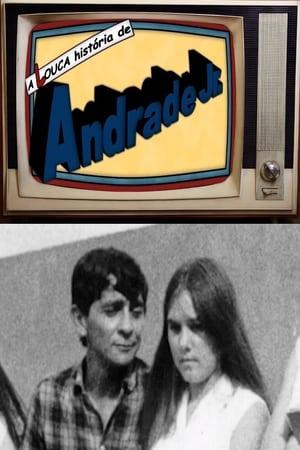 A Louca História de Andrade Jr.