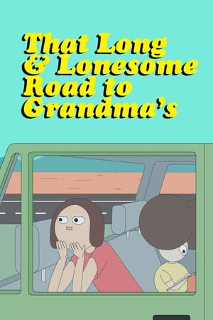 That Long & Lonesome Road to Grandma's