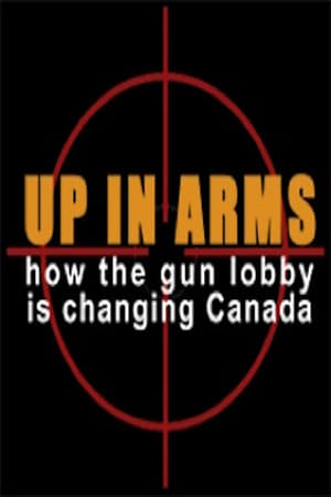 Up In Arms: How the Gun Lobby is Changing Canada