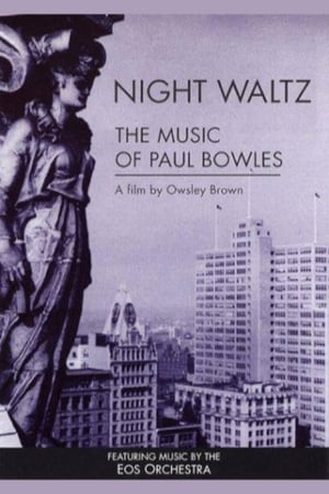 Night Waltz: The Music of Paul Bowles
