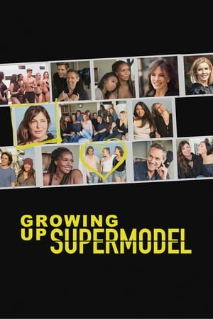 Watch Growing Up Supermodel Full Movie