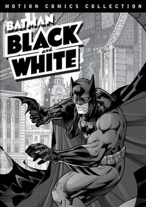 Batman: Black and White Motion Comics