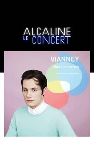 Alcaline, le concert avec Vianney