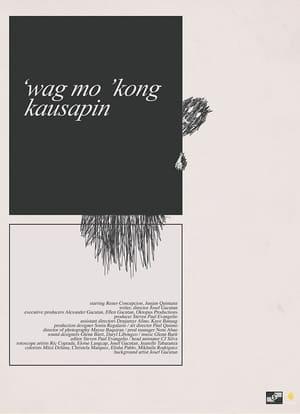 'Wag Mo 'kong Kausapin