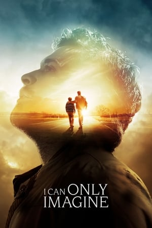 Watch I Can Only Imagine Full Movie