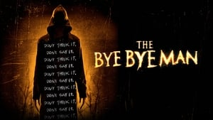 Watch The Bye Bye Man (2017)