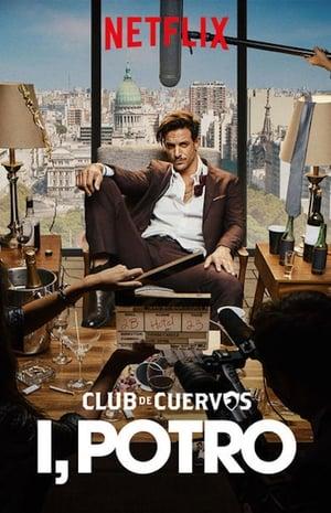 Club de Cuervos présente : Moi, Potro