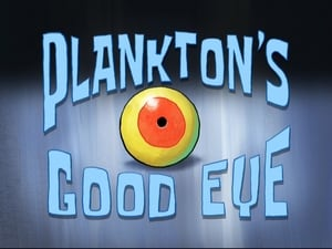 SpongeBob SquarePants Season 8 : Plankton's Good Eye