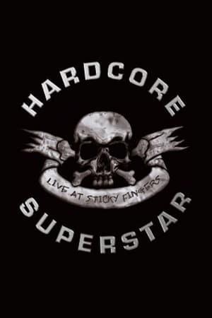 Hardcore Superstar – Live At Sticky Fingers