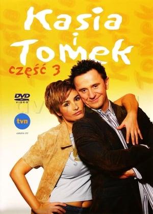 Kasia i Tomek: Część 3