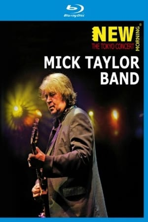 Mick Taylor - New Morning The Tokyo Concert (2010)