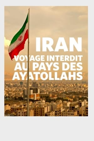 Iran : voyage interdit au pays des ayatollahs