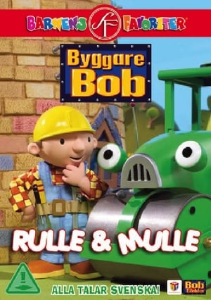 Byggare Bob: Rulle & Mulle