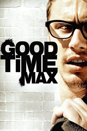 Good Time Max (2008)