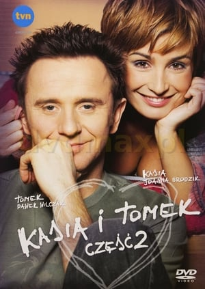 Kasia i Tomek: Część 2