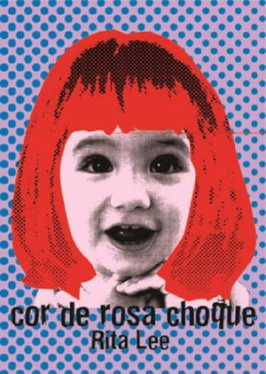 Rita Lee - Biograffiti: Cor de Rosa Choque