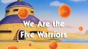 We are the Five Warriors