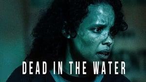 Watch Dead in the Water (2018)