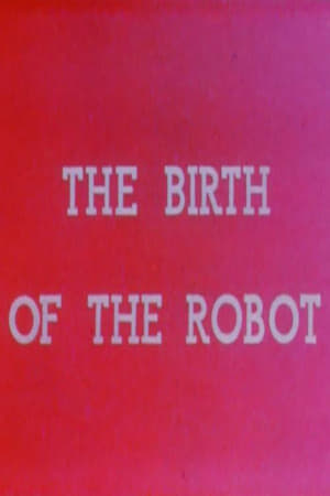 The Birth of the Robot