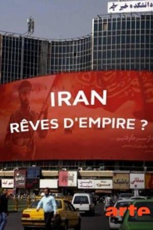 Iran, rêves d'Empire