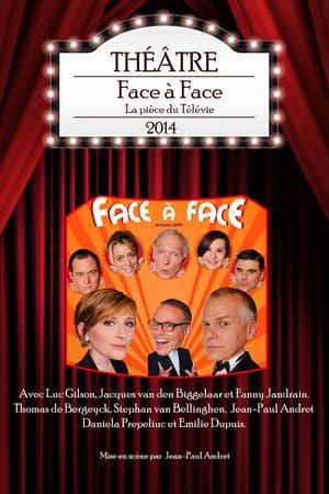 Face à Face - La pièce du Télévie 2014 Sehen Kostenlos