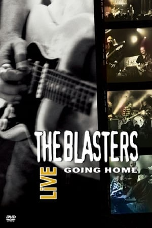 The Blasters Live-Going Home