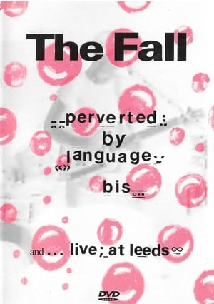 The Fall – Perverted By Language//Bis + Live At Leeds