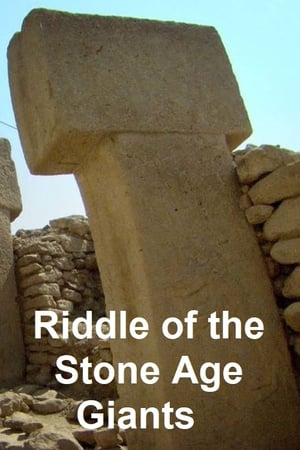 Riddle of the Stone Age Giants