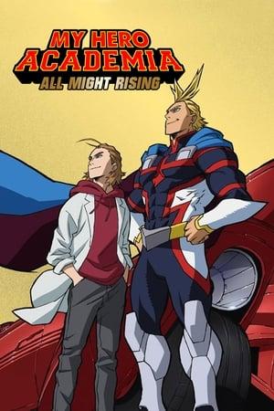 My Hero Academia : All Might Rising